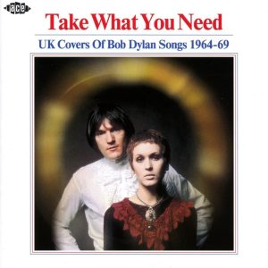 take what you need uk covers of bob dylan songs
