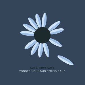 yonder mountain string band love ain't love