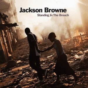 jackson browne standing on the breach