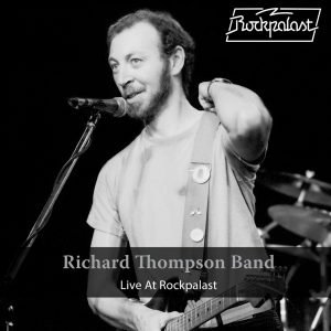 Ci Mancava: (Anche) Dal Vivo E' Sempre Formidabile! Richard Thompson Band – Live At Rockpalast