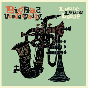 big bad voodoo daddy louie louie louie