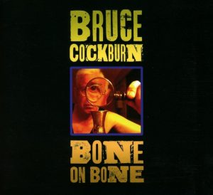 bruce cockburn bone on bone