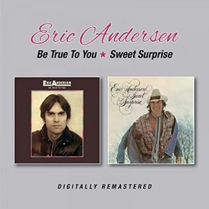 eric andersen be true to you sweet surprise