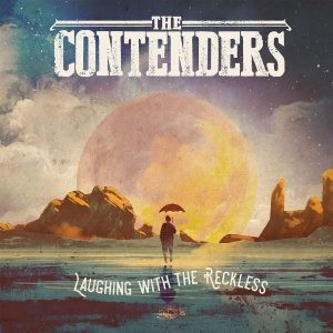 Una Notevolissima Two-Men Band! The Contenders – Laughing With The Reckless