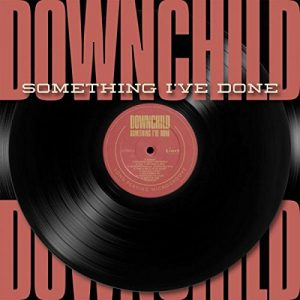 downchild something i've done