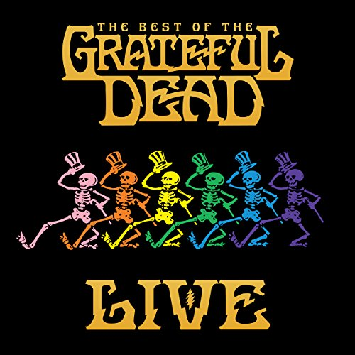 Ecco La Prima Ristampa Inutile Del 2018! Grateful Dead - Best Of Grateful Dead Live