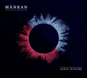 "Dalla Scozia Energia ""Celtic-Rock�! Mànran – An Dà Là – The Two Days"