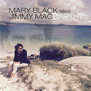 "Una Grande Voce ""Omaggia� Un Grande Compositore Irlandese. Mary Black – Mary Black Sings Jimmy MacCarthy"