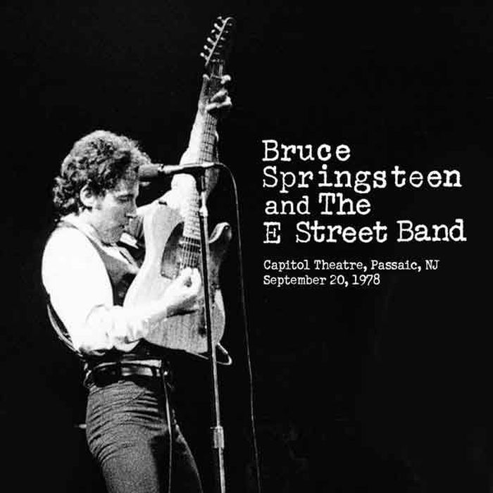 Bruce Springsteen & The E Street Band – Capitol Theatre, Passaic NJ, September 20th 1978