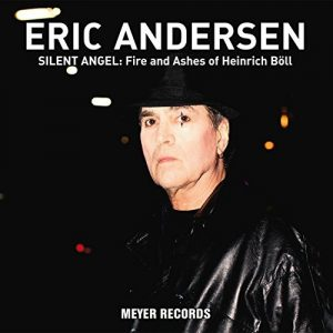 Dopo Camus E Byron, Per Concludere Il Trittico E' Il Turno Di Heinrich Bòll. Eric Andersen - Silent Angel: Fire & Ashes Of Heinrich Bòll