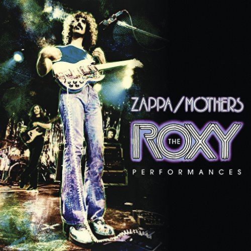 Lucida Follia E Grande Musica! Franz Zappa & The Mothers – The Roxy Performances