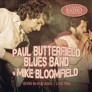 butterfield blues band & mike bloomfield born in chicago live 1966