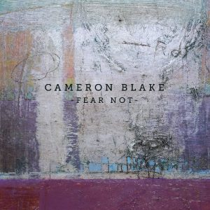 cameron blake fear not
