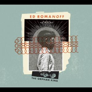 ed romanoff the orphan king