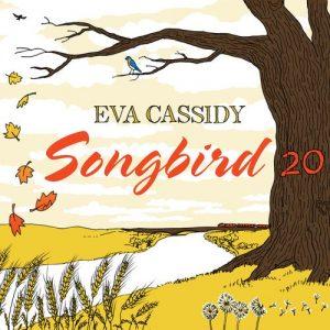 Sono Passati  20 Anni Ma E' Sempre Un Piacere (Ri)Ascoltare Questa Voce Splendida. Eva Cassidy – Songbird 20