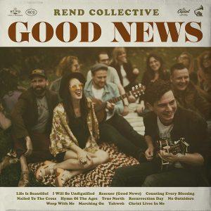 Musica Esuberante E Contagiosa…Nel Nome Del Signore! Rend Collective – Good News
