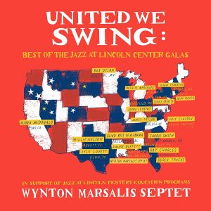 Non Solo Per Appassionati. Wynton Marsalis Septet – United We Swing:Best Of Jazz At The Lincoln Center Galas