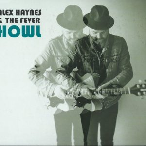 "Il ""Nuovo"" British Blues, Ma Made In Italy. Alex Haynes & The Fever - Howl"