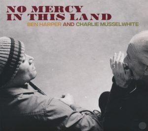ben harper and charlie mussselwhite no mercy in this land