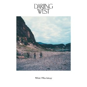 darling west while i was asleep