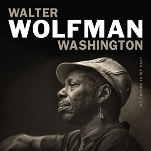 walter wolfman washington my future is my past