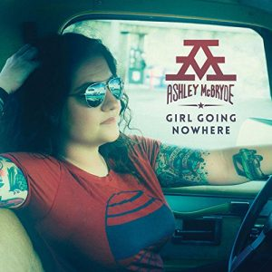 ashley mcbryde girl going nowhere
