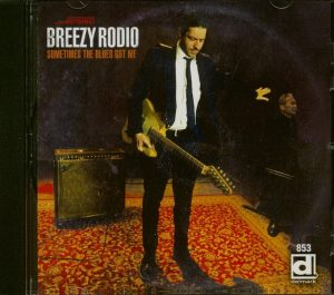breexy rodio sometimes the blues got me