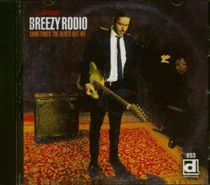 breexy rodio sometimes the blues got me