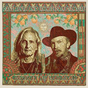 dave alvin jimmie dale gilmore downey to lubbock