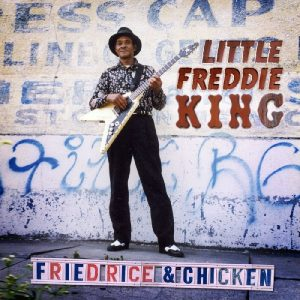 Un Po' Di Blues Da New Orleans. Little Freddie King - Fried Rice & Chicken