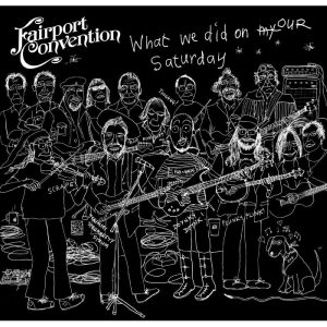 fairport convention what we did on our saturday