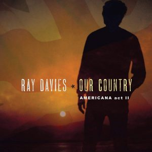 ray davies our country americana act II