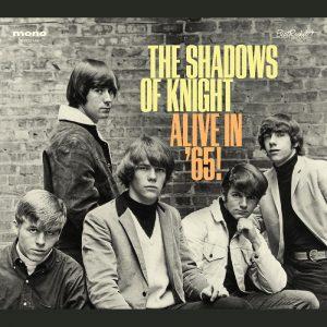 Soprattutto Per Strettissimi Osservanti Del Garage Rock. The Shadows Of Knight - Alive In '65