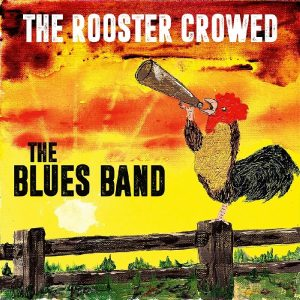 blues band the rooster crowed