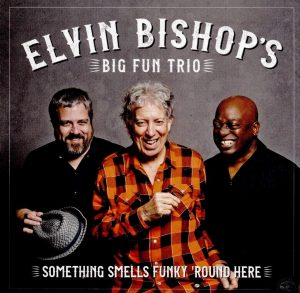elvin bishop's big fun trio - something smells funky 'round here