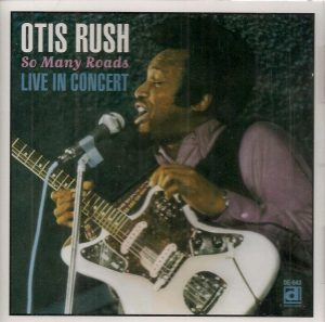 otis rush so many roads