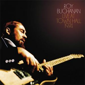 roy buchanan live at town hall