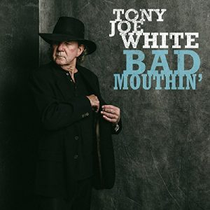 tony joe white bad mouthin' 28-9