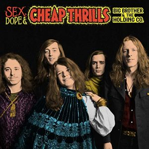 Big Brother And The Holding Company Sex Dope And Cheap Thrills