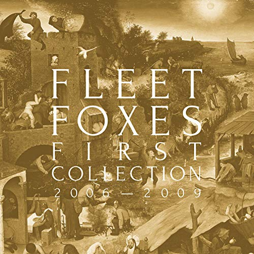 fleet foxe first collection 2006-2009