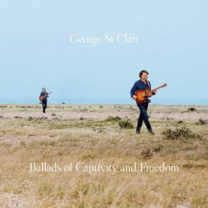 Un Archeologo Texano Che Vive In Inghilterra Che Musica Fa? Facile: Del Country-Rock Californiano! George St. Clair – Ballads Of Captivity And Freedom