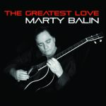 marty balin the greatest love