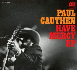 paul cauthen have mercy ep