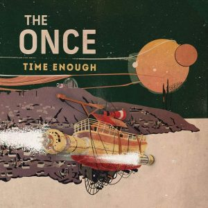 the once time enough