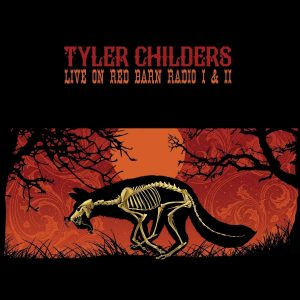 tyler childers live on red barn radio I & II