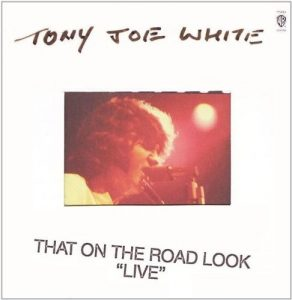 tony joe white that on the road look Live