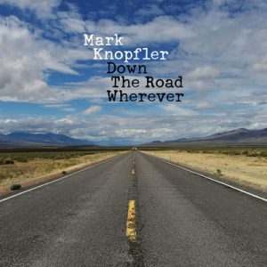 mark knopler down the road wherever