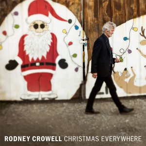 Per Un Natale (Texano) Diverso! Rodney Crowell – Christmas Everywhere