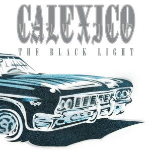 calexico black light 20th anniversary