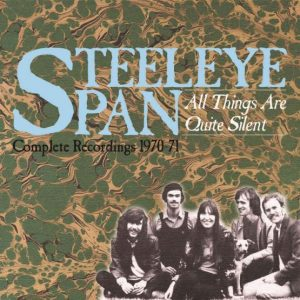 Steeleye Span box 1970-1971 All tings are quiet